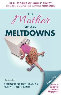 "The Mother of all Meltdowns… Reviewed {The Sadder but Wiser Girl} ""Why should you read this book? So you too can have that '""meltdown connection""' with people just like me and you!  Because we all have those moments, because we are all HUMAN (unless you are an extraterrestrial who is reading my blog, then kindly disregard that remark.)"""