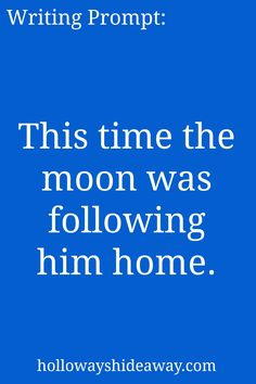Kids Writing Prompts-Mar2017-This time the moon was following him home.