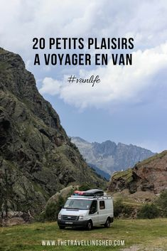 - 20 petits plaisirs à voyager en van - The Travelling Shed Van Camping, Camping Hacks, Camping Gear, Voyage En Camping-car, Caravan Renovation, Photos Voyages, Campervan, Van Life, Land Scape