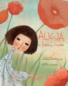 Alicja w Krainie Czarów - ilustr. Manuela Adreani