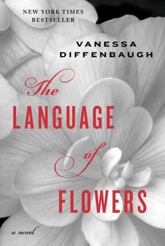 The Language of Flowers by Vanessa Diffenbaugh- An elegant work of fiction recommended by one of our CASAs.