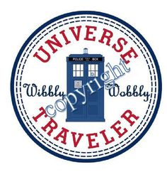 Doctor Who Wibbly Wobbly Universe Traveler label via Etsy