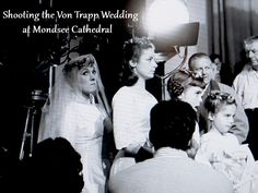 """The Sound of Music"" Film Wedding.  The frigid temperatures made filming this scene difficult for everyone involved."