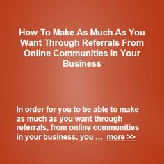 In order for you to be able to make as much as you want through referrals, from online communities in your business, you will need to, research some potentially profitable … more >> #marketing #sales #business #ecommerce #commerce #startups #referral #referrals #referralmarketing #affiliates #affiliatemarketing #onlinecommunity