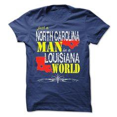 JUST A NORTH CAROLINA MAN IN A LOUISIANA WORLD T-Shirts, Hoodies. VIEW DETAIL ==► https://www.sunfrog.com/LifeStyle/North-Carolina-Man-In-A-Louisiana-World.html?id=41382