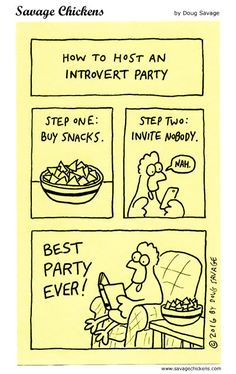 Introvert Party http://www.savagechickens.com/2016/02/introvert-party.html