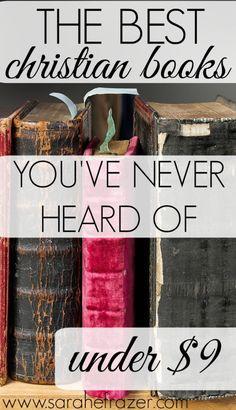 The Best Christian Books You've Probably Never Heard Of (Under $9)! - Sarah E. Frazer