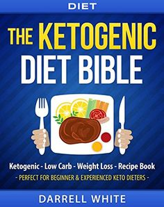 Diet: The Ketogenic Diet Beginner's Bible: Ketogenic - Low Carb - Weight Loss - Fat Loss (Fat Loss, High Fat, Low Carb, Atkins Diet, Whole Diet, HCG Diet, Lose Fat) by Darrell White http://www.amazon.com/dp/B0137618KE/ref=cm_sw_r_pi_dp_lsK2vb1Y1N2CJ