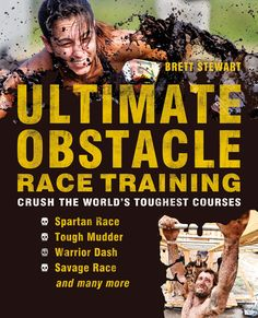 Ultimate Obstacle Race Training Book | The Ultimate Mud Run, Obstacle Race and Adventure Race Guide