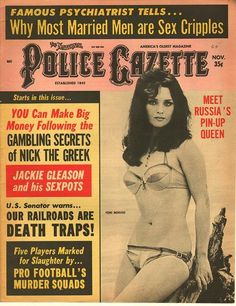 Psychiatrist: why most married men are sex cripples. 1969 Russian Pin-Up Queen Nick The Greek: Gambling Secrets Jackie Gleason: Sexpots 5 Football players marked for death by Pro Football's murder squad Old Magazines, Vintage Magazines, Mad Movies, Jackie Gleason, Wife Humor, National Police, True Detective, Vintage Book Covers, Married Men