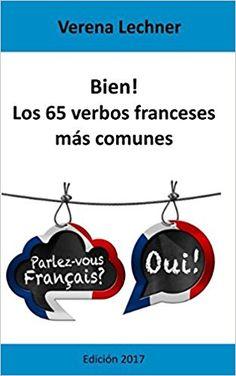 Bien! Los 65 verbos franceses más comunes (Espagnol) Broché – 2017