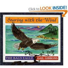 Book, Soaring with the Wind: The Bald Eagle by Gail Gibbons (see site for several other book ideas) American Symbols, American Flag, Our National Bird, Eagle Craft, Gail Gibbons, Vancouver City, Learning For Life, Eagle Wings, Chalk Talk