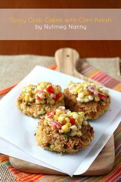 Crab Cakes with Sweet Corn Relish by Nutmeg Nanny