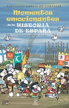 Momentos emocionantes de la historia de España, de Fernando García de Cortazar - Editorial: Espasa -  Signatura: J94 GAR mom -  Código de barras: 3271329 - http://www.planetadelibros.com/momentos-emocionantes-de-la-historia-de-espana-libro-114825.html