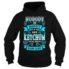 KETCHUM KETCHUMYEAR KETCHUMBIRTHDAY KETCHUMHOODIE KETCHUM NAME KETCHUMHOODIES  TSHIRT FOR YOU