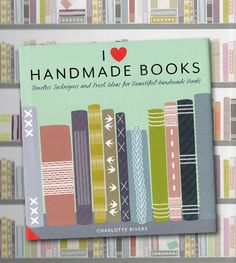 I Love Handmade Books, by Charlotte Rivers. Spotlight on a craft that is enjoying a revival. Review here: http://thepapercraftpost.blogspot.co.uk/2015/02/i-love-handmade-books-by-charlotte.html