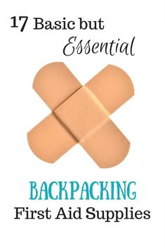 How to assemble your own backpacking first aid kit, from Your Adventure Coach