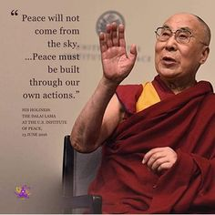 Dalai Lama, peace will not come from the sky. peace must be built through our own action Free Meditation, Chakra Meditation, Meditation Music, Mindfulness Meditation, Dalai Lama, Citation Buddha, International Day Of Peace, Buddhist Quotes, Spiritual Quotes