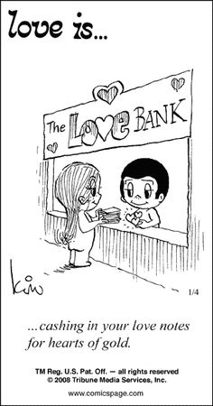 love is.... cashing in your love notes for hearts of gold...