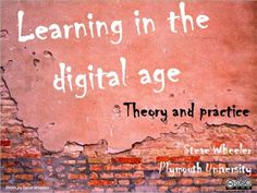 Learning in the digital age - theory and practice