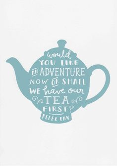Tea Print Peter Pan Print J M Barrie Quote Teapot Print Adventure Quote Tea Quote Nursery Decor Blue Kitchen Wall Art Kitchen Print  WOULD YOU LIKE AN ADVENTURE NOW OR SHALL WE HAVE OUR TEA FIRST? Peter Pan ♥ Unframed print ♥ Available in sizes: A5 (5.8 X 8.3) and A4 (8.3 X 11.7) please select from the drop down menu ♥ Printed on beautiful matte, velvety smooth, acid free, heavyweight 310gsm art paper with gorgeously vibrant Chromalife 100+ inks ♥ Gift wrapped ♥ Packaged in a cello sleeve…