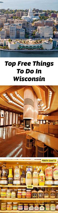 Buildings designed by Frank Lloyd Wright, the National Mustard Museum and the Chazen Museum of Art are just a few of the free things in Wisconsin