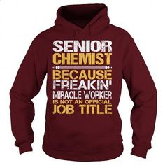 Awesome Tee For Senior Chemist - #printed t shirts #movie t shirts. PURCHASE NOW => https://www.sunfrog.com/LifeStyle/Awesome-Tee-For-Senior-Chemist-97602569-Maroon-Hoodie.html?60505