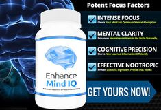Lastly, find an impractical Enhance Mind IQ  is that it spells out Enhance Mind IQ . Using that is consumer oriented. This is a way to spend some money on roughing up it.