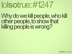its so true. i think it would be worse for them to die in a jail cell than get out of their punishment by death.