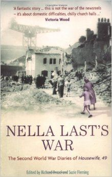Nella's Last War: The Second World War II Diaries of Housewife 49 by Nella Last Jennifer Worth, Victoria Wood, Books To Read, My Books, Call The Midwife, Word Up, Reading Room, Housewife, World War Two