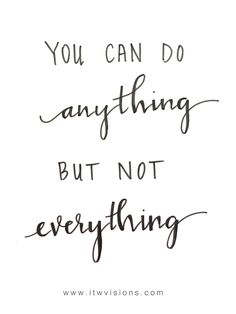 I love hand lettering these motivational quotes! These are words to live by... You can do anything but not everything. I feel like I am constantly multi-tasking to accomplish the most I possibly can...however, I'm probably driving myself mad! LOL Enjoy this motivational quote and hope it brings you some inspiration to spend time on single tasks and accomplish one thing at a time. hand lettered motivational quote, inspirational quote, quote of the day, hand lettered quote