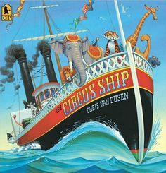 The Circus Ship - Somewhere off the coast of Maine, a circus ship goes down, and so the animals on board make themselves at home in a charming New England village where the community quickly comes to love them. Chris Van Dusen's rhymes and spot-the-animal illustrations are fun for readers of all ages.