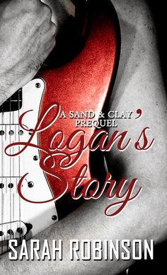 ❆❆❆ BLOG TOUR: SAND & CLAY/LOGAN'S STORY by SARAH ROBINSON ❆❆❆