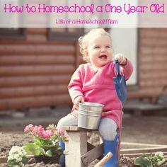 How to Homeschool a One Year Old