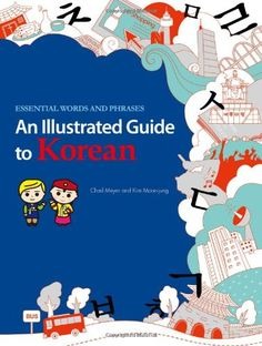 An Illustrated Guide to Korean: Essential Words and Phrases by Chad Meyer http://www.amazon.com/dp/162412013X/ref=cm_sw_r_pi_dp_rbv7vb0J9563F