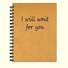 I will wait for you. Kraft paper journal or notebook for the military couple or those in LDRs. Keep track of the journey and memories from a