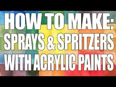How to: Make your own Sprays & Spritzers with Acrylic Paint - YouTube