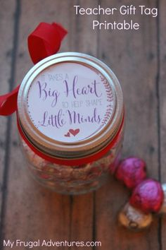 "Free printable teacher gift tag- ""It Takes a Big heart to Help Shape Little Minds.""  Perfect with candy for Valentine's Day or save this for Teacher Appreciation Week!  Simple and cute gift!"