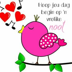 Good Morning Messages, Good Morning Wishes, Good Morning Quotes, Lekker Dag, Afrikaanse Quotes, Goeie More, Morning Blessings, Special Quotes, Prayers
