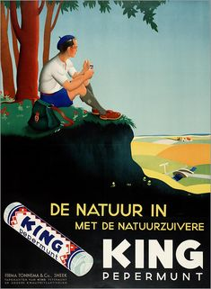 De natuur in met de natuurzuivere King pepermunt. From the collection: 150 years of advertising in the Netherlands. Vintage Labels, Vintage Ads, Vintage Posters, Old Advertisements, Advertising Poster, Tarzan, Marketing, Poster Ads, Wow Art