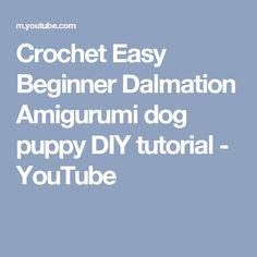 Crochet Easy Beginner Dalmation Amigurumi dog puppy DIY tutorial - YouTube