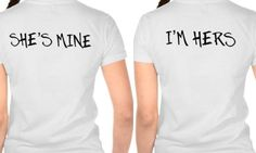 Lesbian Wedding Honeymoon Shirts.    http://www.TheButchQueen.com  http://www.zazzle.com/im_hers_shes_mine_lesbian_wedding_shirts-235169417484265561?rf=238765121349775167  http://www.zazzle.com/shes_mine_im_hers_lesbian_wedding_shirts-235909152889952595?rf=238765121349775167