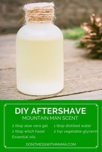 DIY Natural Aftershave - soothing for the skin, great mountain man scent - DontMesswithMama.com