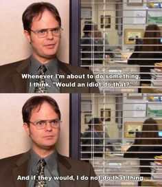 what would Dwight do?