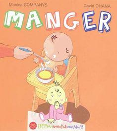 Manger / Monica Companys, David Ohana. Un mot avec son illustration et sa représentation en langue des signes en double page. 12 signes sont ainsi déclinés sur le thème : manger.