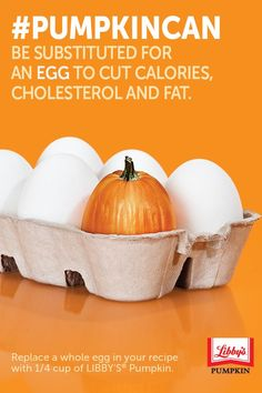 #PumpkinCan be substituted for an egg to cut calories, cholesterol & fat. It's easy! Just replace a whole egg in your recipe with 1/4 cup of Libby's 100% Pure Pumpkin.