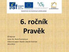 6. ročník Pravěk ZŠ Rajhrad Autor: Bc. Pavla Procházková>