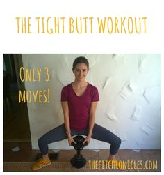 THE TIGHT BUTT WORKOUT   The Fit Chronicles http://thefitchronicles.com/2014/04/02/the-tight-butt-workout/
