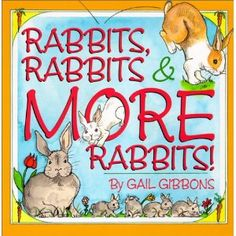 Rabbits, Rabbits & More Rabbits!: Gail Gibbons: 9780823416608: Amazon.com: Books