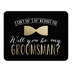 Will you be my Groomsman ? | Groomsmen Invitation